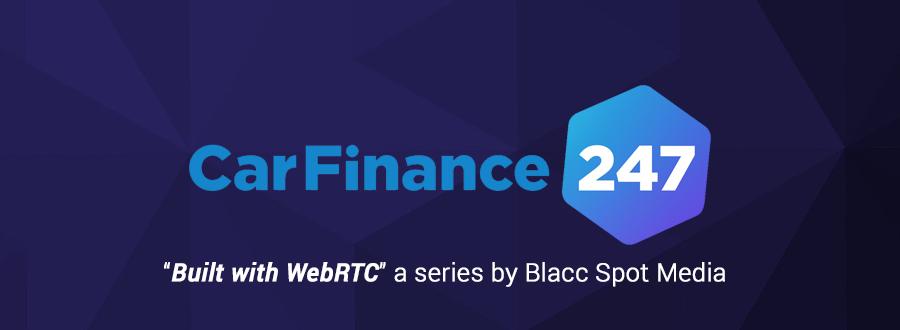 Built with WebRTC: CarFinance 247